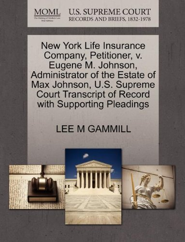 new-york-life-insurance-company-petitioner-v-eugene-m-johnson-administrator-of-the-estate-of-max-joh