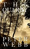 The Quarry, Peter Webb, 1781485909