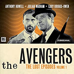 The Avengers - The Lost Episodes, Volume 1 Audiobook