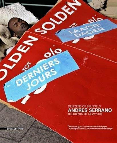 Andres Serrano: Denizens of Brussels, Residents of New York pdf epub