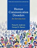 img - for Human Communication Disorders: An Introduction (8th Edition) (Allyn & Bacon Communication Sciences and Disorders) book / textbook / text book