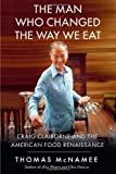 The Man Who Changed the Way We Eat, Thomas McNamee, 1439191506