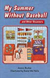 My Summer Without Baseball and Other Disasters, Joanne Barkan, 1418910783