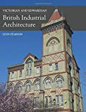 img - for Victorian and Edwardian British Industrial Architecture book / textbook / text book