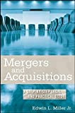 Mergers and Acquisitions: A Step by Step Legal and Practical Guide