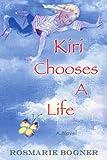Kiri Chooses A Life, Rosmarie Bogner, 0595368700