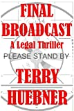 Final Broadcast, Terry Huebner, 0615976824