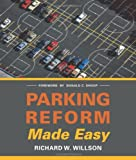 Parking Reform Made Easy, Willson, Richard W., 1610914457