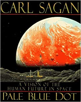 Pale Blue Dot: Written by Carl Sagan, 1994 Edition, (1st Edition) Publisher: Random House USA Inc