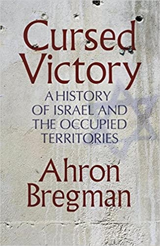 61ea45df71fe7 Cursed Victory: A History Of Israel And The Occupied Territories ...
