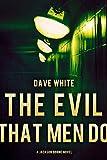 The Evil That Men Do: A Jackson Donne Novel