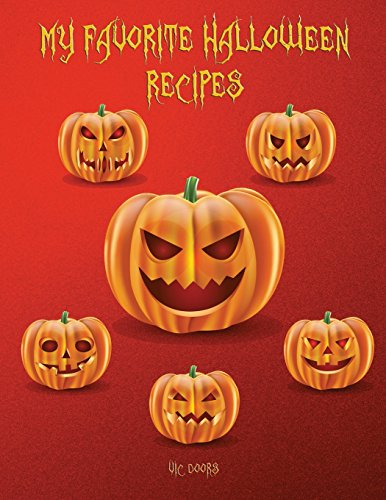 "My Favorite Halloween Recipes: 101 Blank Recipe Pages - Background Halloween No 5 - Pumpkins in color on all pages (8.5""x11"") (My Favorite Halloween Recipes in color) (Volume 5) by Vic Doors"