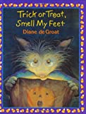 Trick or Treat, Smell My Feet, Diane deGroat, 0688157661