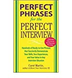 img - for Perfect Phrases for the Perfect Interview: Hundreds of Ready-to-use Phrases That Succinctly Demonstrate Your Skills, Your Experience and Your Value in Any Interview Situation (Perfect Phrases) (Paperback) - Common book / textbook / text book