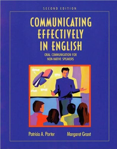 Communicating Effectively in English (text only) 2nd(Second) edition by P. A. Porter,M. Grant