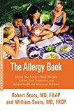 img - for The Allergy Book: Solving Your Family's Nasal Allergies, Asthma, Food Sensitivities, and Related Health and Behavioral Problems; Library Edition, Includes PDF Disc book / textbook / text book