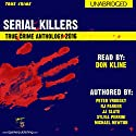 2016 Serial Killers True Crime Anthology: Annual Serial Killers Anthology, Book 3 Audiobook by RJ Parker, Peter Vronsky, Michael Newton, Sylvia Perrini, JJ Slate Narrated by Don Kline