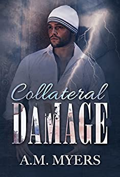 Collateral Damage (Hidden Scars Book 2) by [Myers, A.M]