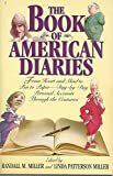 img - for The Book of American Diaries: From Heart and Mind to Pen and Paper - Day-by-Day Personal Accounts Through the Centuries book / textbook / text book