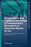 Responsibility and Liability in the Context of Transboundary Movements of Hazardous Wastes by Sea : Existing Rules and the 1999 Liability Protocol to the Basel Convention, Albers, Jan, 3662433486