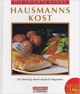 Die Leichte Kuche Hausmannskost Ein Streifzug Durch Deutsche