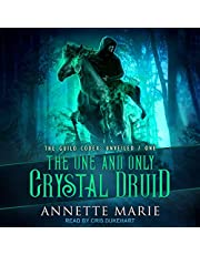 The One and Only Crystal Druid: Unveiled Series, Book 1