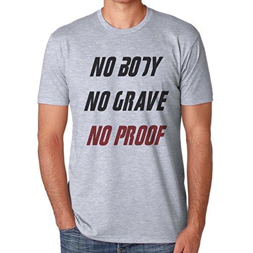 No Body, No Grave, No Proof Herren T-Shirt