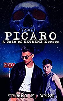 Picaro: A Tale of EXTREME Horror by [West, Terry M.]