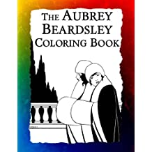 The Aubrey Beardsley Coloring Book: Elegant Black and White Art Nouveau Illustrations from Victorian London