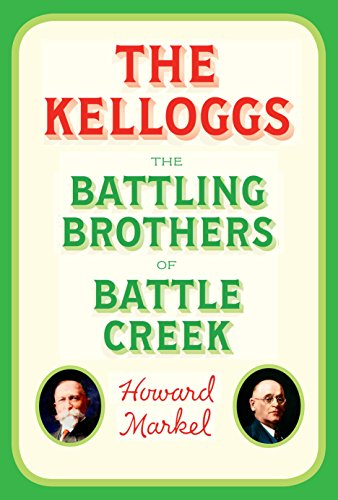 the-kelloggs-the-battling-brothers-of-battle-creek