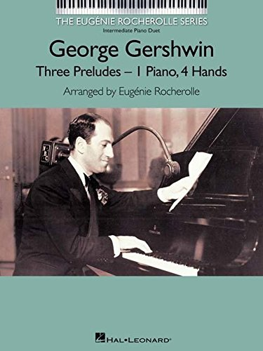 George Gershwin - Three Preludes: Intermediate Piano Duets The Eugenie Rocherolle Series ebook