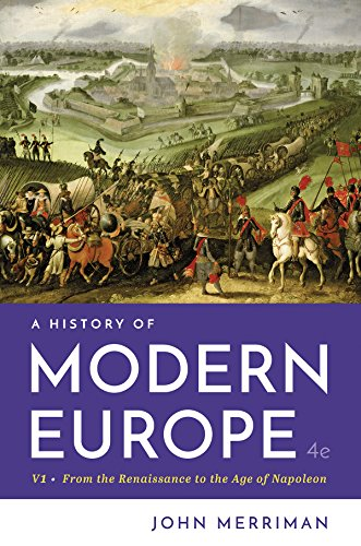 A History of Modern Europe (Fourth Edition)  (Vol. Volume One) (John Merriman A History Of Modern Europe)