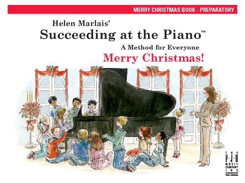Succeeding at the Piano, Merry Christmas Book - Preparatory (Christmas The At Piano Succeeding)
