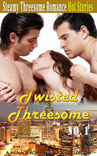Twisted Threesome Romance No.1: A Menage Romance Book Collection