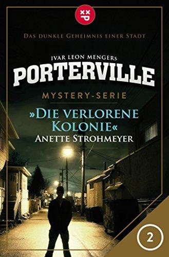 Porterville - Folge 02: Die verlorene Kolonie: Mystery-Serie (German Edition)