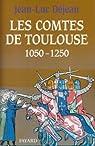 Les comtes de Toulouse, 1050-1250 par Déjean