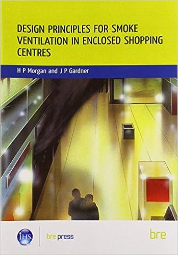 Book Design Principles for Smoke Ventilation in Enclosed Shopping Centres: (BR 186)