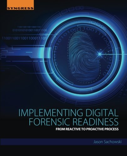 Implementing Digital Forensic Readiness: From Reactive to Proactive Process