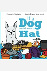 If a Dog Could Wear a Hat Paperback