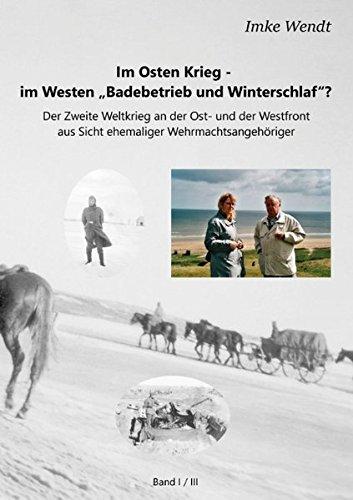 """Download Im Osten Krieg - Im Westen """"Badebetrieb Und Winterschlaf""""? Band 1/3 (German Edition) pdf"""
