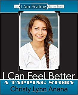Book I Can Feel Better: A Tapping Story: An I Am Healing Series Book by Christy Lynn Anana (2015-02-17)