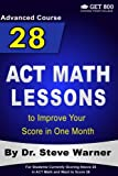 img - for 28 ACT Math Lessons to Improve Your Score in One Month - Advanced Course: For Students Currently Scoring Above 25 in ACT Math and Want to Score 36 book / textbook / text book