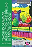 Teaching Grammar, Punctuation and Spelling in Primary Schools (Transforming Primary QTS)