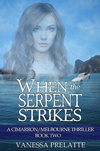 When the Serpent Strikes: A Cimarron/Melbourne Thriller - Book Two by [Prelatte, Vanessa]