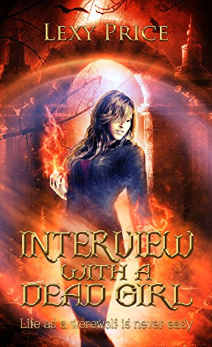 Interview with a Dead Girl: An Urban Fantasy Novel by [Price, Lexy]