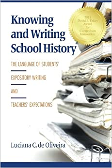 Book Knowing and Writing School History: The Language of Students' Expository Writing and Teachers' Expectations by Luciana C. De Oliveira (2011-03-01)