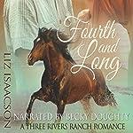 Fourth and Long: Three Rivers Ranch Romance, Book 3 | Liz Isaacson,Elana Johnson
