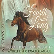 Fourth and Long: Three Rivers Ranch Romance, Book 3 | Elana Johnson, Liz Isaacson