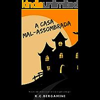 A Casa Mal-Assombrada (A Magia da Leitura Livro 1)