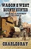 Wagons West - Bounty Hunter: Daniel's Journey - Book Three